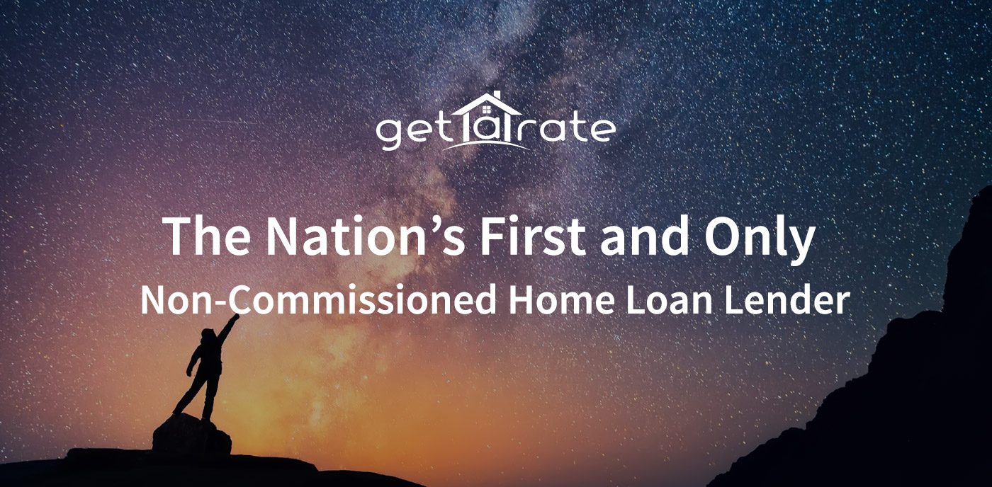 Get A Rate image - The Nation's First and Only Non-commissioned Home Loan Lender